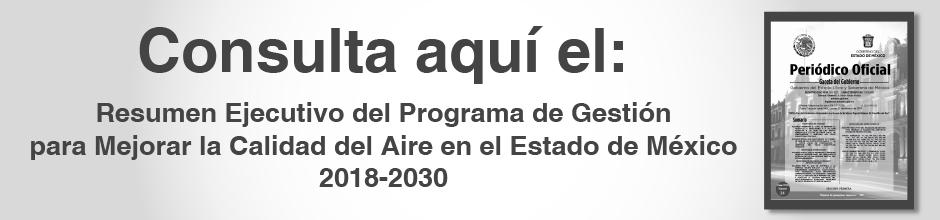 Resumen Ejecutivo del Programa de Gestión para Mejorar la Calidad del Aire en el Estado de México 2018-2030